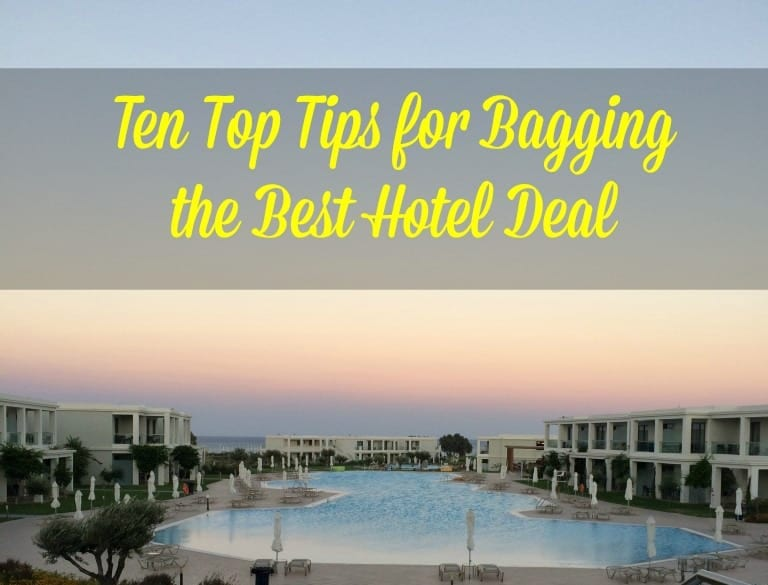 Ten Top Tips for Bagging the Best Hotel Deal