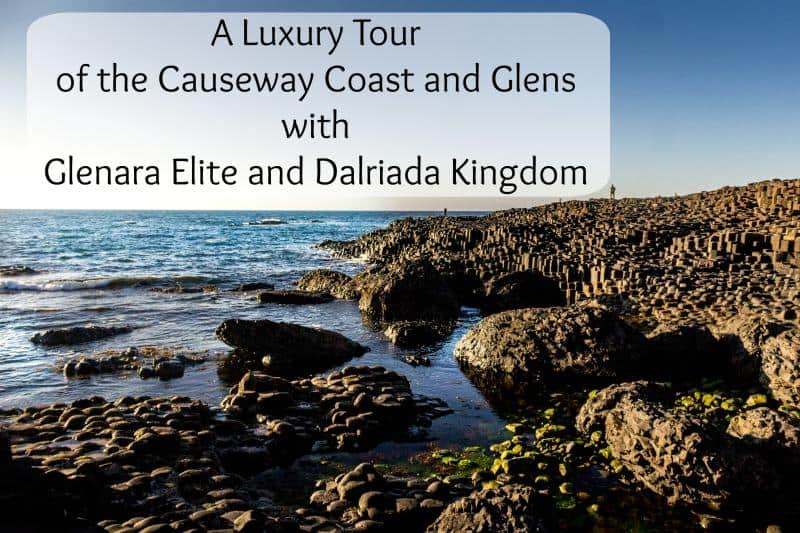 A Luxury Tour of the Causeway Coast and Glens with Glenara Elite and Dalriada Kingdom Tours